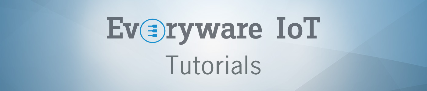 Everyware IoT tutorials - How to develop Edge-to-Cloud applications with open, integrated and managed IIoT components